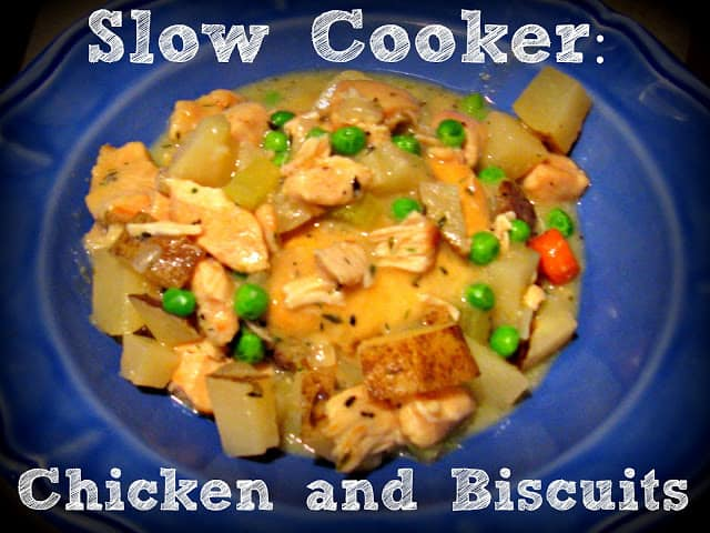 Slower Cooker Chicken and Biscuits