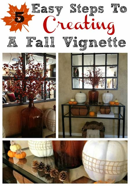 With just five easy steps you can have a wonderful fall vignette in your home!