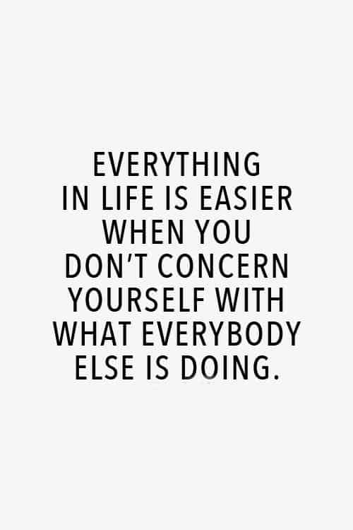 everything in life is easier