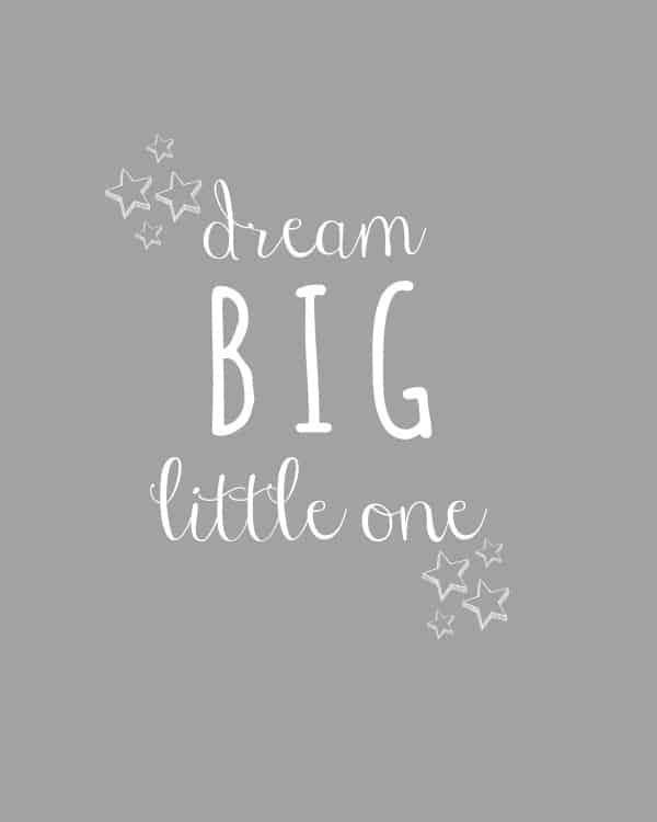 dream big little one ~ nursery art printable