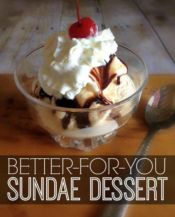 A Better-For-You Sundae Dessert