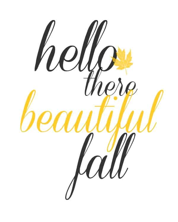 hello there beautiful fall free fall printables