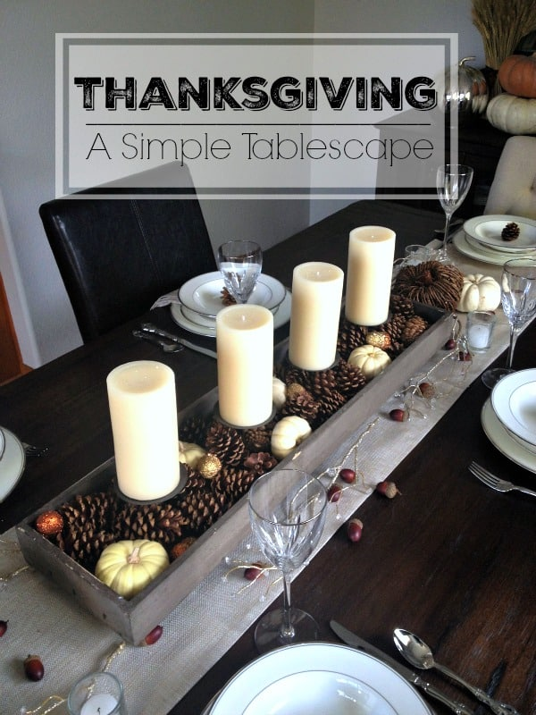 Thanksgiving A Simple Tablescape by Inspiration for Moms