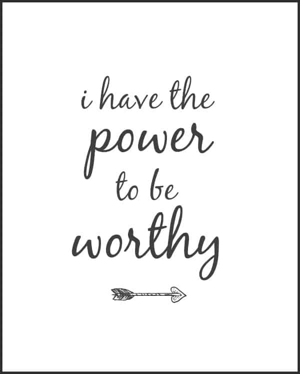 i have the power to be worthy