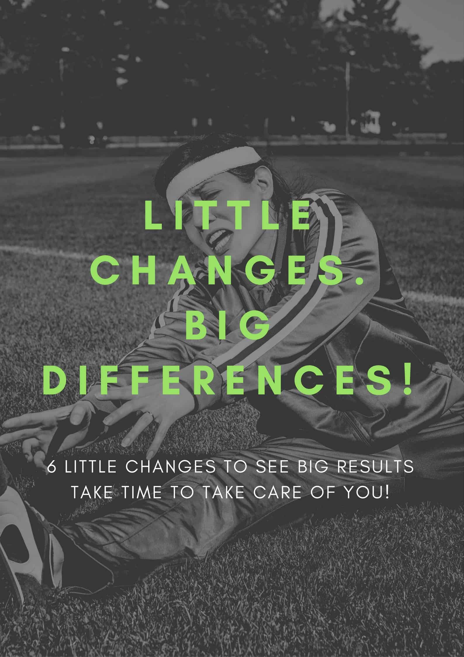 Taking care of you starts with little changes that become big differences. Click here to check out these six little changes and start living a better life today!