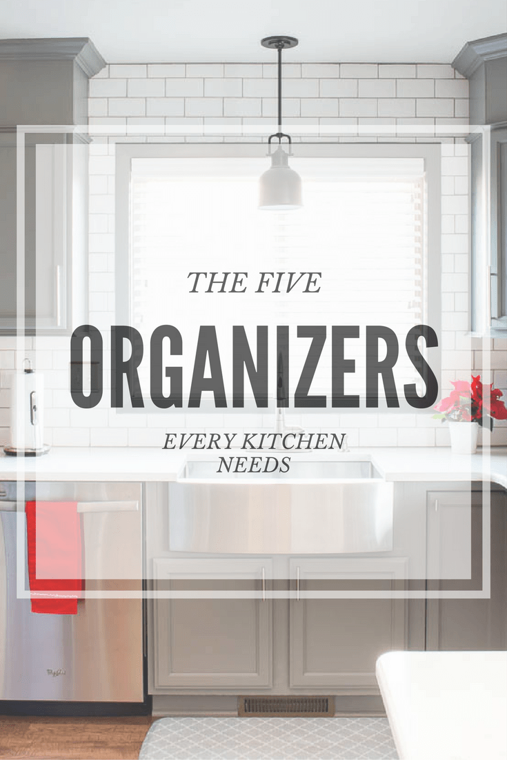 the five organizers every kitchen needs