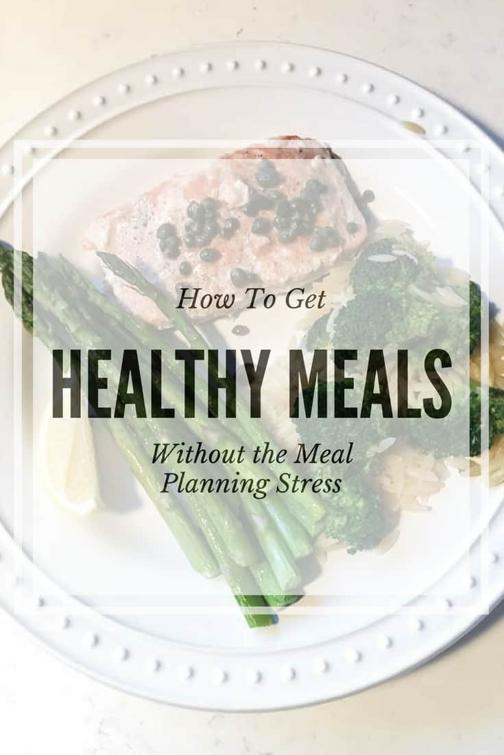 How to Get Healthy Meals Without the Planning Stress