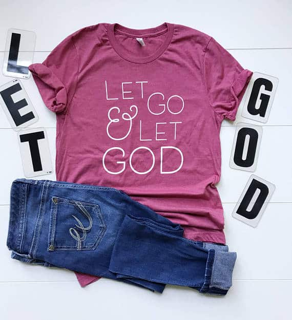 Let Go and Let God T-shirt