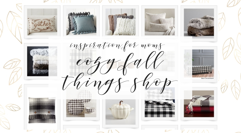Inspiration for Moms Cozy Fall Things Shop