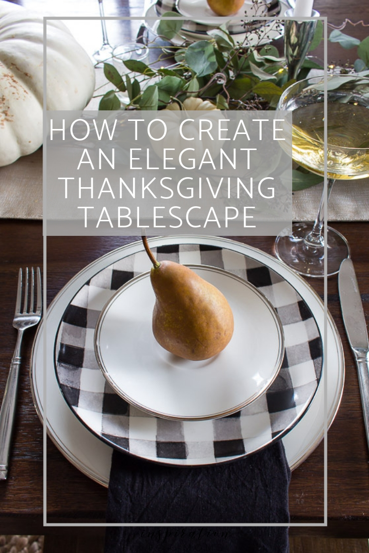 How To Make An Elegant Thanksgiving Tablescape Easily