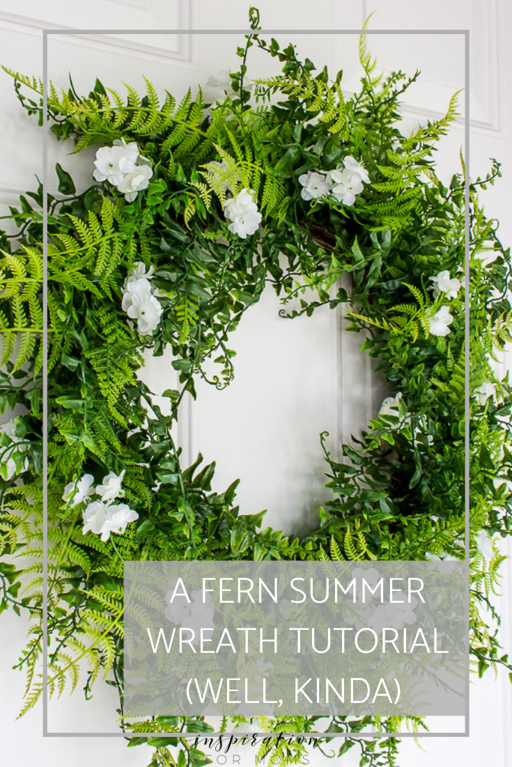 Come learn the story of how a summer wreath fern tutorial turned into a little less of a tutorial - despite my best efforts.