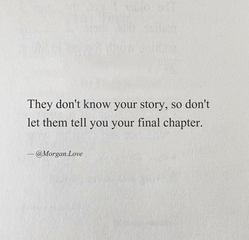 they do not know your story
